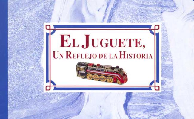 El Juguete, un reflejo de la Historia
